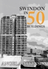 Swindon in 50 Buildings - Book