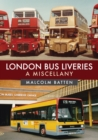 London Bus Liveries: A Miscellany - Book
