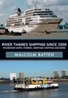 River Thames Shipping Since 2000: Passenger Ships, Ferries, Heritage Shipping and More - Book