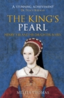 The King's Pearl : Henry VIII and His Daughter Mary - Book