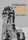 Stirling in 50 Buildings - Book