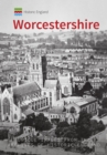 Historic England: Worcestershire : Unique Images from the Archives of Historic England - Book
