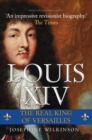 Louis XIV : The Real King of Versailles - Book