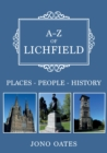 A-Z of Lichfield : Places-People-History - Book