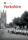 Historic England: Yorkshire : Unique Images From The Archives of Historic England - Book