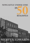 Newcastle-under-Lyme in 50 Buildings - eBook