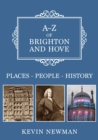 A-Z of Brighton and Hove : Places-People-History - Book