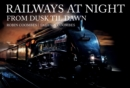 Railways at Night: From Dusk Til Dawn - Book