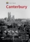 Historic England: Canterbury : Unique Images from the Archives of Historic England - Book