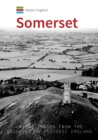 Historic England: Somerset : Unique Images from the Archives of Historic England - Book