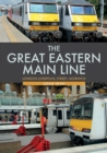 The Great Eastern Main Line: London Liverpool Street-Norwich - Book