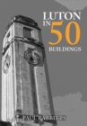 Luton in 50 Buildings - Book