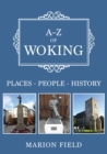 A-Z of Woking : Places-People-History - Book