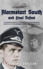 Alarmstart South and Final Defeat : The German Fighter Pilot's Experience in the Mediterranean Theatre 1941-44 and Normandy, Norway and Germany 1944-45 - Book