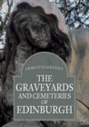 The Graveyards and Cemeteries of Edinburgh - Book