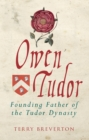Owen Tudor : Founding Father of the Tudor Dynasty - Book