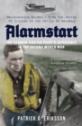 Alarmstart: The German Fighter Pilot's Experience in the Second World War : Northwestern Europe - from the Battle of Britain to the Battle of Germany - Book