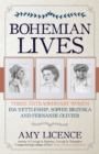 Bohemian Lives : Three Extraordinary Women: Ida Nettleship, Sophie Brzeska and Fernande Olivier - Book