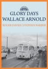 Glory Days: Wallace Arnold - Book