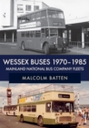 Wessex Buses 1970-1985: Mainland National Bus Company Fleets - Book