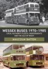 Wessex Buses 1970-1985: Local Authority Fleets, Independents and the Isle of Wight - Book