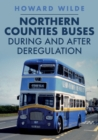 Northern Counties Buses During and After Deregulation - Book