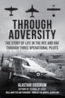 Through Adversity : The Story of Life in the RFC and RAF Through Three Operational Pilots - Book