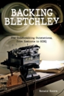 Backing Bletchley : The Codebreaking Outstations, From Eastcote to GCHQ - Book
