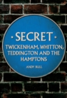 Secret Twickenham, Whitton, Teddington and the Hamptons - Book