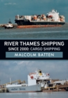 River Thames Shipping Since 2000: Cargo Shipping - Book
