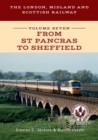 The London, Midland and Scottish Railway Volume Seven From St Pancras to Sheffield - Book