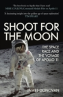 Shoot for the Moon : The Space Race and the Voyage of Apollo 11 - Book