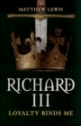 Richard III : Loyalty Binds Me - Book