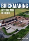 Brickmaking : History and Heritage - Book