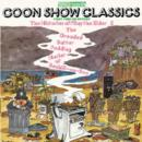 Goon Show Classics, The: Volume 1 - The Dreaded Batter Pudding Hurlery of Bexhill-on-Sea & The Histories of Pliny the Elder(Vintage Beeb) - eAudiobook