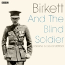 Birkett And The Blind Soldier : A BBC Radio 4 dramatisation - eAudiobook
