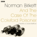 Norman Birkett and the Case of the Coleford Poisoner : A BBC Radio 4 dramatisation - eAudiobook