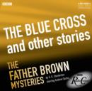 Father Brown: The Blue Cross and Other Stories (BBC Radio Crimes) - eAudiobook