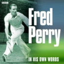 Fred Perry In His Own Words - eAudiobook