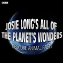 Josie Long's All Of The Planet's Wonders  Obscure Animal Facts (BBC Radio 4 Comedy) - eAudiobook
