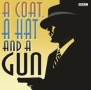 A Coat, A Hat And A Gun - eAudiobook