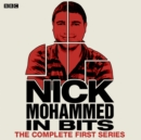 Nick Mohammed In Bits : The Complete First Series - eAudiobook