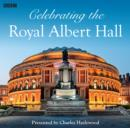 Celebrating The Royal Albert Hall - eAudiobook