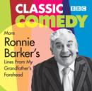 More Ronnie Barker's Lines from My Grandfather's Forehead - eAudiobook