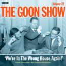 Goon Show Vol 29: We're in the Wrong House Again! - eAudiobook