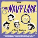 Navy Lark, The: Volume 23 - A Fishy Business - eAudiobook