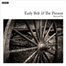 Early Belt And The Present : A BBC Radio 4 dramatisation - eAudiobook