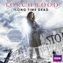 Torchwood: Long Time Dead - eAudiobook
