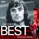 George Best In His Own Words - eAudiobook