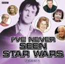 I've Never Seen Star Wars Series 2, Complete - eAudiobook